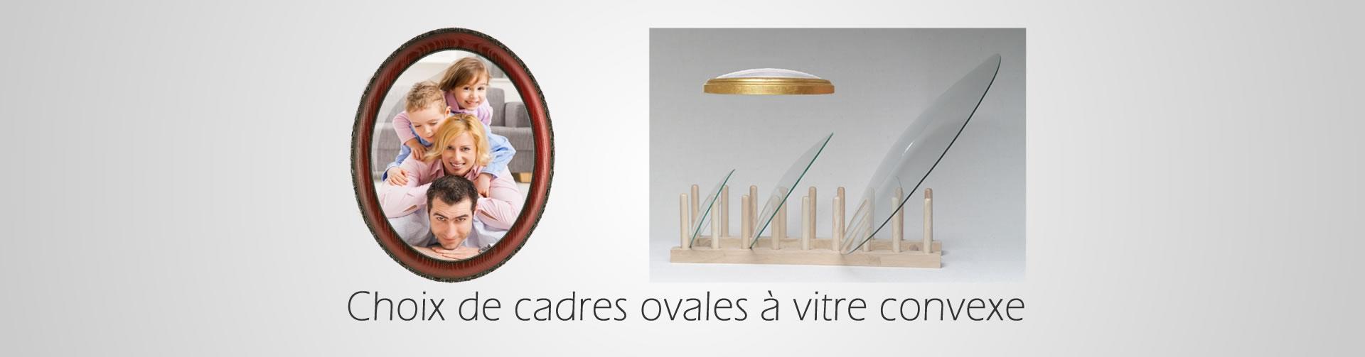Choix de cadres ovales a vitre convexe